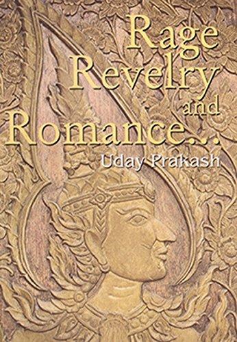 Rage, Revelry, and Romance...